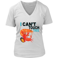 Load image into Gallery viewer, I Can't Touch This - Shellfish Version - Women's V-Neck