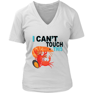 I Can't Touch This - Shellfish Version - Women's V-Neck