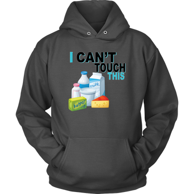 I Can't Touch This - Milk Version - Unisex Hoodie