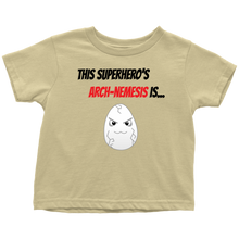 Load image into Gallery viewer, Arch-Nemesis - Egg Version - Toddler T-Shirt