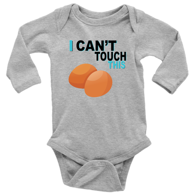 I Can't Touch This - Egg Version - Long Sleeve Baby Bodysuit
