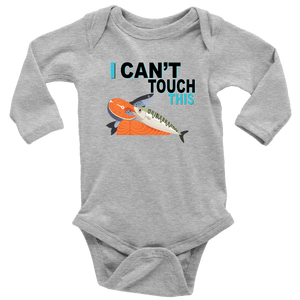 I Can't Touch This - Fish Version - Long Sleeve Baby Bodysuit