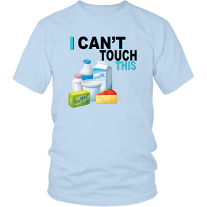 I Can't Touch This - Milk Version - Unisex Shirt