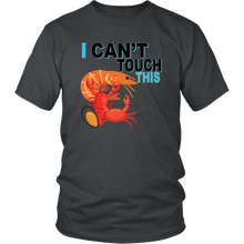 Load image into Gallery viewer, I Can't Touch This - Shellfish Version - Unisex Shirt