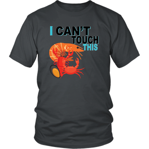 I Can't Touch This - Shellfish Version - Unisex Shirt