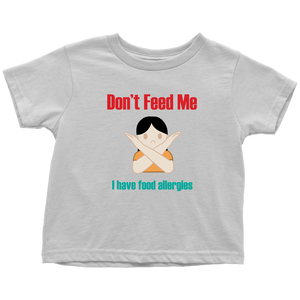 Don't Feed Me! Girl Version - Toddler T-Shirt