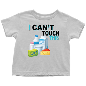 I Can't Touch This - Milk Version - Toddler T-Shirt