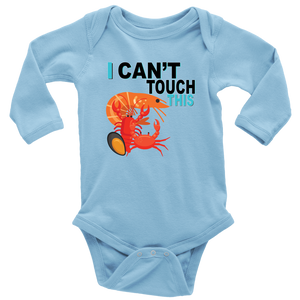 I Can't Touch This - Shellfish Version - Long Sleeve Baby Bodysuit