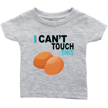 Load image into Gallery viewer, I Can't Touch This - Egg Version - Infant T-Shirt