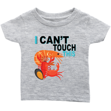 Load image into Gallery viewer, I Can't Touch This - Shellfish Version - Infant T-Shirt