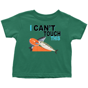 I Can't Touch This - Fish Version - Toddler T-Shirt