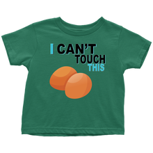 Load image into Gallery viewer, I Can't Touch This - Egg Version - Toddler T-Shirt