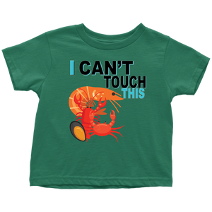 I Can't Touch This - Shellfish Version - Toddler T-Shirt