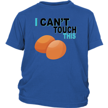 Load image into Gallery viewer, I Can't Touch This - Egg Version - Youth Shirt