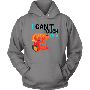 I Can't Touch This - Shellfish Version - Unisex Hoodie