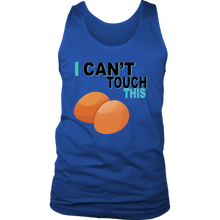 Load image into Gallery viewer, I Can't Touch This - Egg Version - Men's Tank
