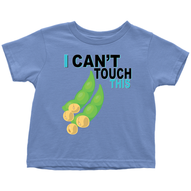 I Can't Touch This - Soy Version - Toddler T-Shirt