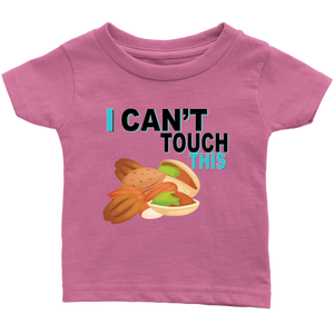 I Can't Touch This - Treenut Version - Infant T-Shirt