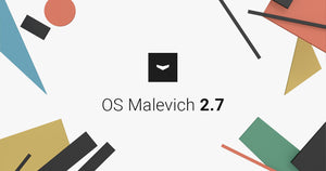 OS Malevich 2.7: SIA support, Hub Plus new features and even more reliability