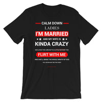 Calm Down Ladies I'm Married Shirt - For Grown Folks Only Merch