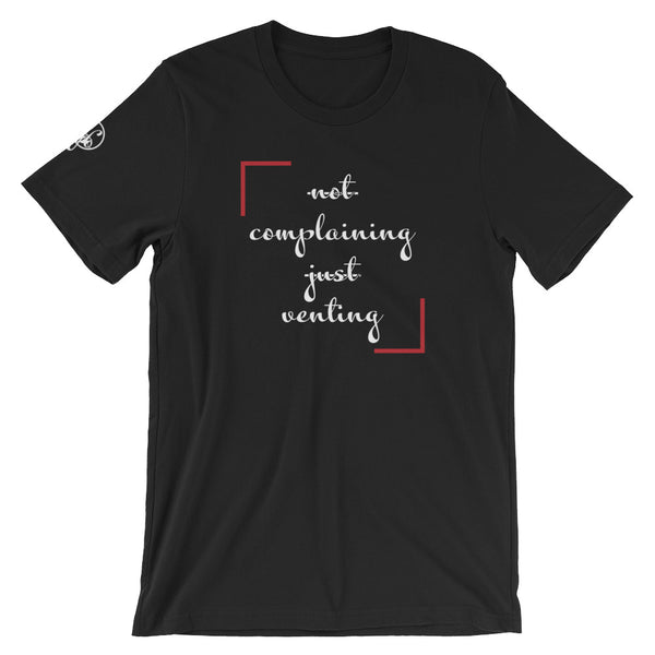 Not Complaining Just Venting T-Shirt - For Grown Folks Only Merch