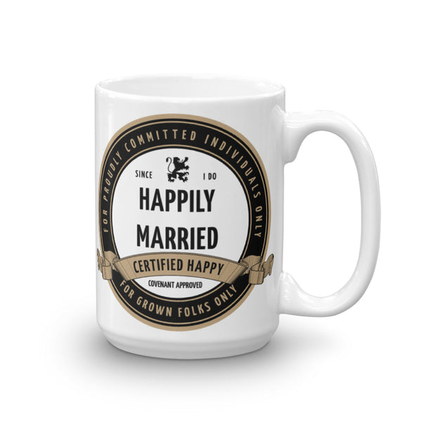 Certified Happily Married 15oz Mug - For Grown Folks Only Merch