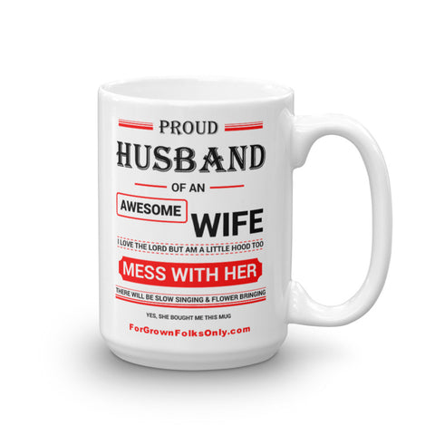 Proud Husband 15oz Mug - For Grown Folks Only Merch