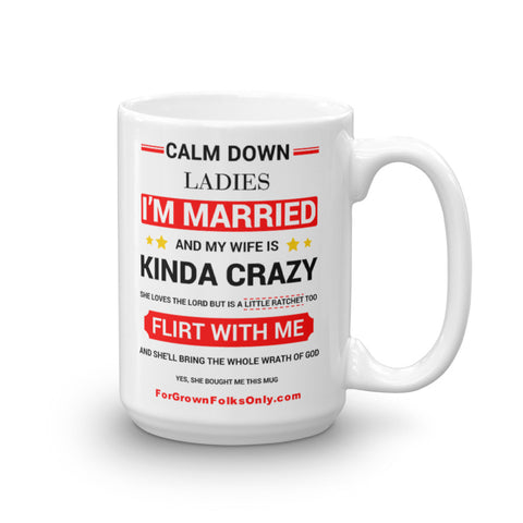 Calm Down Ladies 15oz Mug - For Grown Folks Only Merch