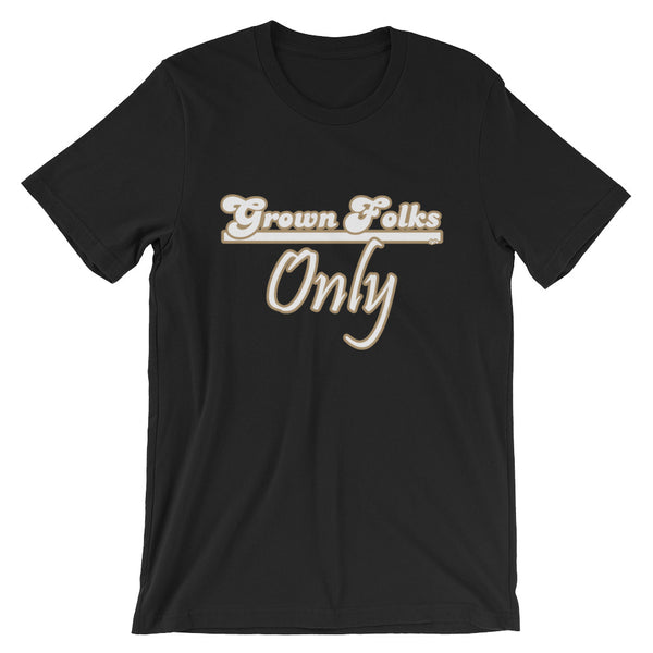 Grown Folks Only T-Shirt - For Grown Folks Only Merch