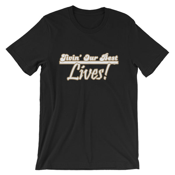 Livin' Our Best Lives! T-Shirt - For Grown Folks Only Merch