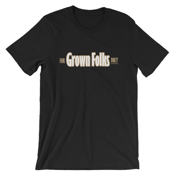 Official For Grown Folks Only T-Shirt - For Grown Folks Only Merch