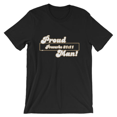 Proud Proverbs 31:11 Man Christian T-Shirt - For Grown Folks Only Merch