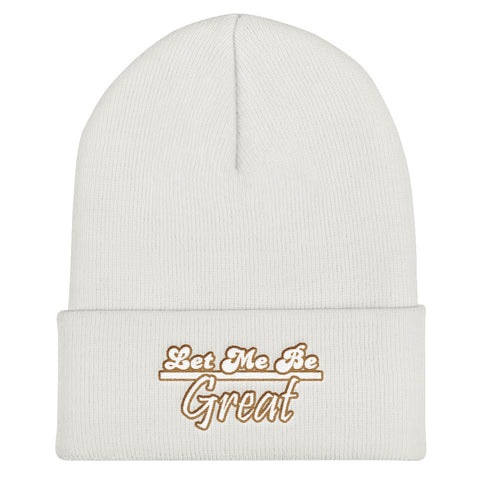 Let Me Be Great Beanie - For Grown Folks Only Merch