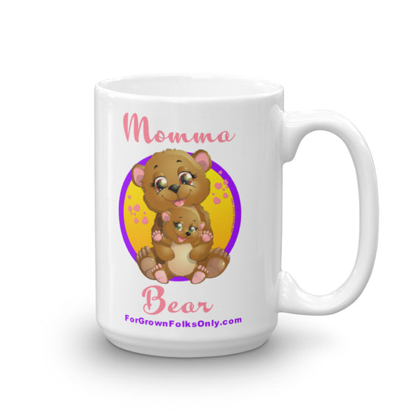 Momma Bear 15oz Ceramic Mug - For Grown Folks Only Merch