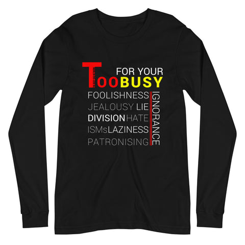 Too Busy Long Sleeve Shirt - For Grown Folks Only Merch
