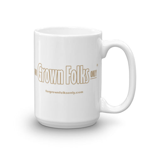 Official For Grown Folks Only LLC 15oz Mug - For Grown Folks Only Merch
