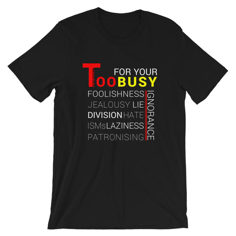 Too Busy T-Shirt - For Grown Folks Only Merch