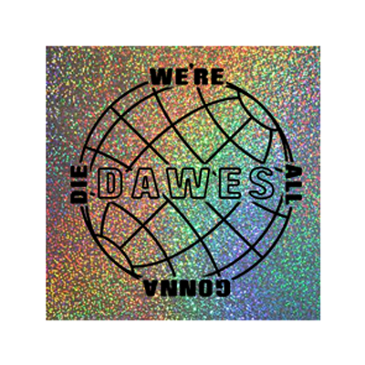 We're All Gonna Die Square Holographic Sticker