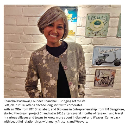 Chanchal Badsiwal Founder Chanchal Bringing Art to Life Journey Life Travel Weavers Artisans Indian textile graduate CBS IMT Ghaziabad IIM Bangalore left job after corporate experience