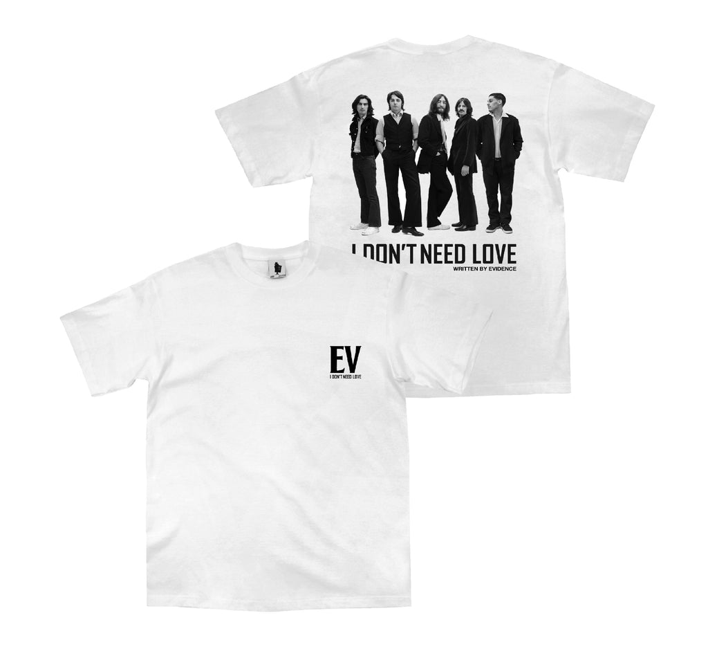 """WHITE"" I DON'T NEED LOVE - LIMITED EDITION T-SHIRT"