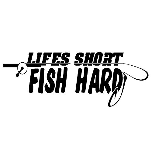 Life's Short ~ Fish Hard