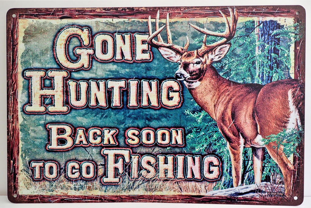 Gone Hunting, Back Soon To Go Fishing ~ Sign.
