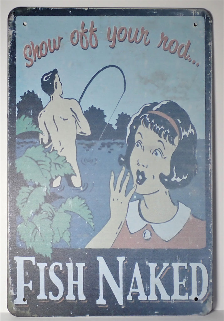 Vintage Style 'Show Off Your Rod Fish Naked' ~ Sign
