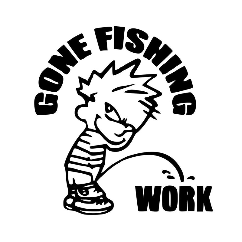 Gone Fishing ~  (This decal says it all!)