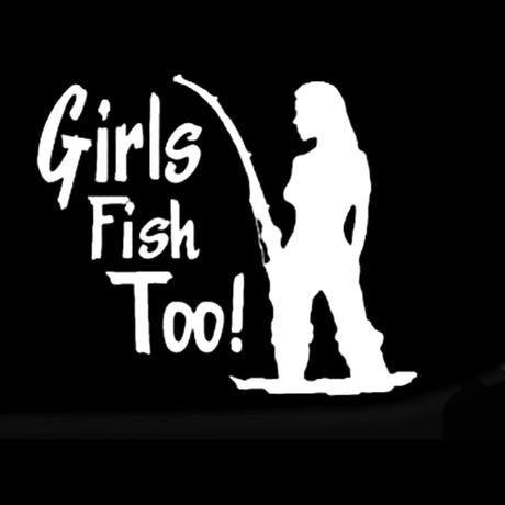 Girls Fish Too! ~ Decal