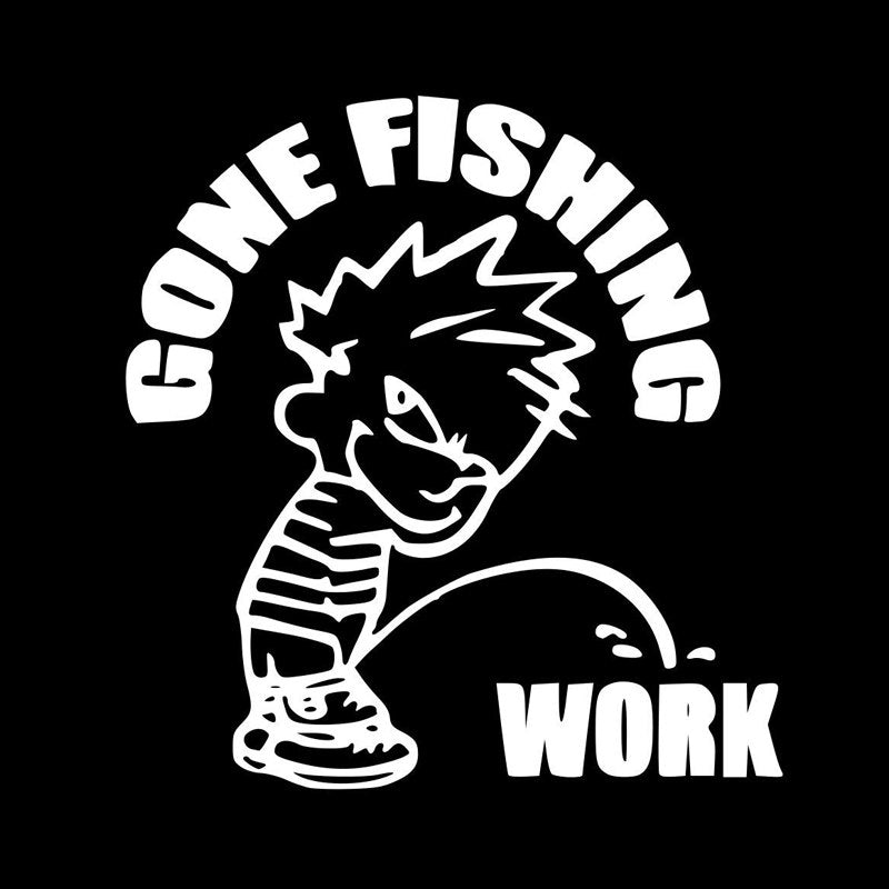 Gone Fishing ~  (This Bumper Sticker says it all!)