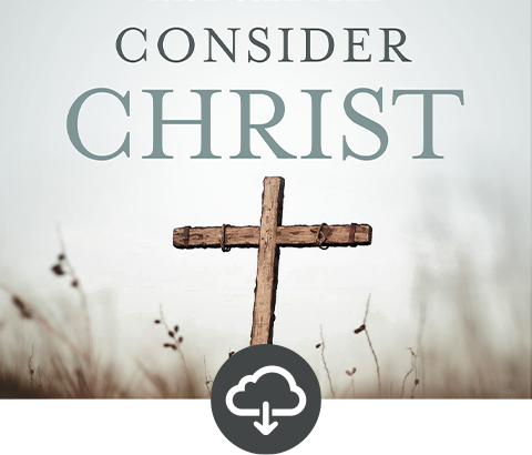 Consider Christ Media Download