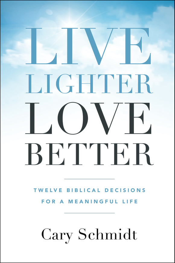 Live Lighter, Love Better