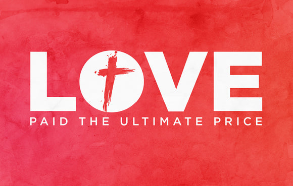 Love Paid the Ultimate Price—Outreach Card