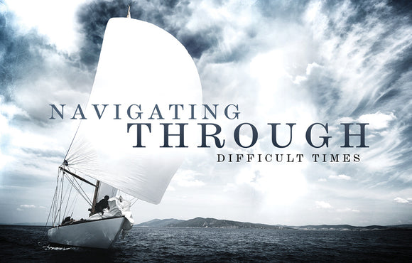 Navigating Through Difficult Times Gospel—Gospel Tract